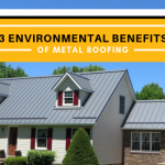 Three Environmental Benefits of Metal Roofing