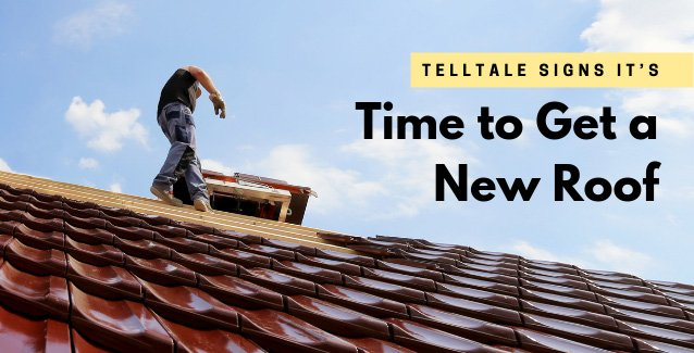 Telltale Signs it's Time to Get a New Roof